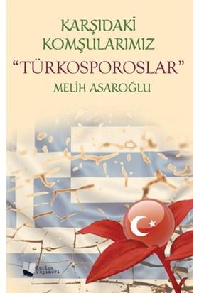 """Karşıdaki Komşularımız """"Türkosporoslar"""" - Melih Asaroğlu"""