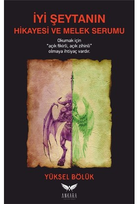 İyi Şeytanın Hikayesi Ve Melek Serumu - Yüksel Bölük