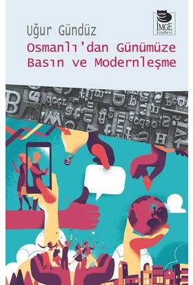 Osmanlı'Da Günümüze Basın Ve Modern, Clz - Uğur Gündüz