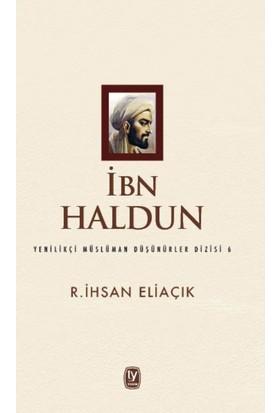 İbn Haldun - R.İhsan Eliaçık