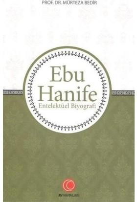 Ebu Hanife:Entelektüel Biyografi - Mürteza Bedir