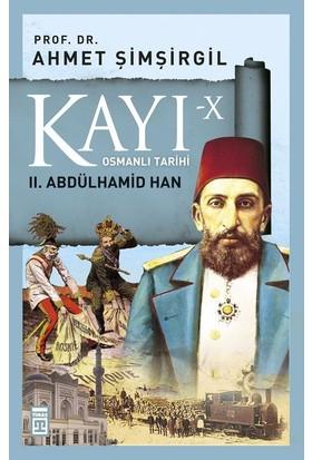 Kayı X - Iı. Abdülhamid Han - Ahmet Şimşirgil