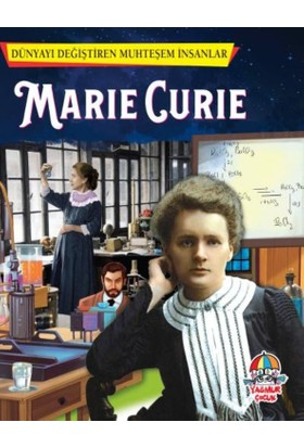 Dünyayı Değiştiren Muhteşem İnsanlar - Marie Curie