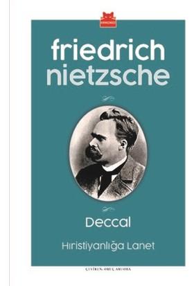 Deccal:Hıristiyanlığa Lanet - Friedrich Nietzsche