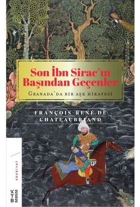 Son İbn Sirac'ın Başından Geçenler - François Rene De Chateauriand