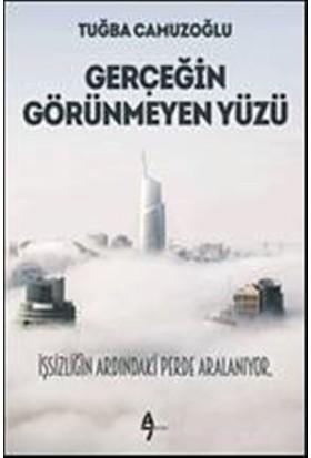 Gerçeğin Görünmeyen Yüzü - Tuğba Camuzoğlu