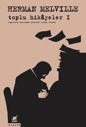 Toplu Hikayeler 1 - Herman Melville