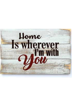 Harf Sepeti Ahşap Duvar Panosu Home Is Wherever I'm With You