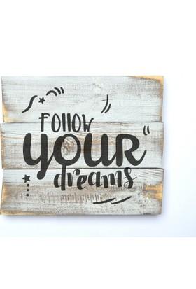 Harf Sepeti Ahşap Duvar Panosu Follow Your Dreams