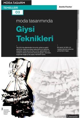 Moda Tasarımında Giysi Teknikleri - Anette Fischer