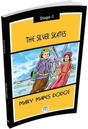 The Silver Skates - Mary Mapes Dodge (Stage 1) - Mary Mapes Dodge