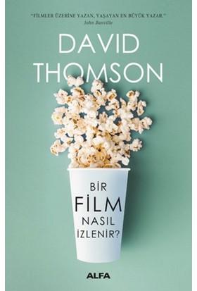 Bir Film Nasıl İzlenir - David Thomson