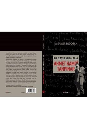 Bir Eleştirmen Olarak Ahmet Hamdi Tanpınar - Mehmet Erdoğan
