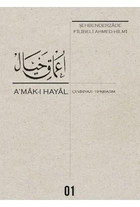 A'Mâk-I Hayal (Çeviriyazı-Tıpkıbaskı)Şehbenderzâde Filibeli Ahmed Hilmi - Mustafa Aksu