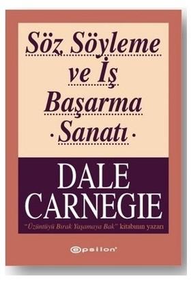 Söz Söyleme Ve İş Başarma Sanatı - Dale Carnegie