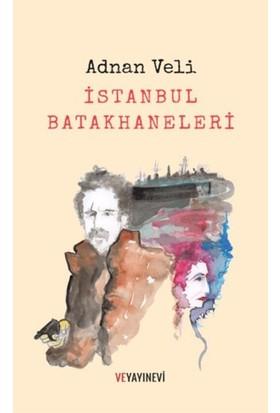 İstanbul Batakhaneleri - Adnan Veli