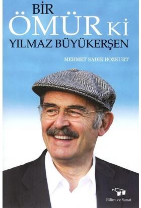 Bir Ömür Ki - Mehmet Sadık Bozkurt