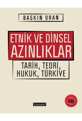 Etnik Ve Dinsel Azınlıklar Tarih, Teori, Hukuk, Türkiye - Baskın Oran