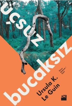 Uçsuz Bucaksız - Ursula K. Le Guin