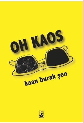 Oh Kaos - Kaan Burak Şen
