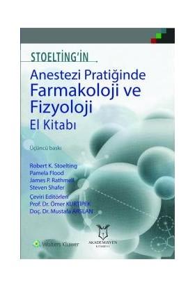 Stoelting'İn Anestezi Pratiğinde Farmakoloji Ve Fizyoloji El Kitabı