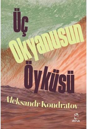 Üç Okyanusun Öyküsü - Aleksandr Kondratov