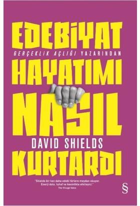 Edebiyat Hayatımı Nasıl Kurtardı - David Shields