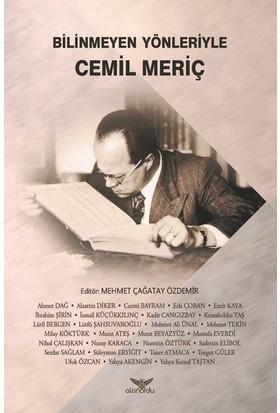 Bilinmeyen Yönleriyle Cemil Meriç - Mehmet Çağatay Özdemir