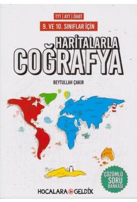 Hocalara Geldik Tyt-Ayt-Öabt Haritalarla Coğrafya Çözümlü Soru Bankası - Beytullah Çakır