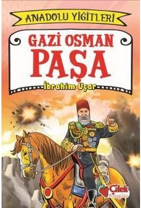 Gazi Osman Paşa: Anadolu Yiğitleri 4 - İbrahim Uçar