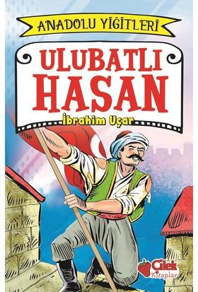 Ulubatlı Hasan:Anadolu Yiğitleri 1 - İbrahim Uçar