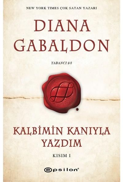 Kalbimin Kanıyla Yazdım Kısım I - Diana Gabaldon