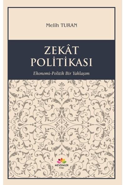 Zekat Politikası Ekonomi:Politik Yaklaşım