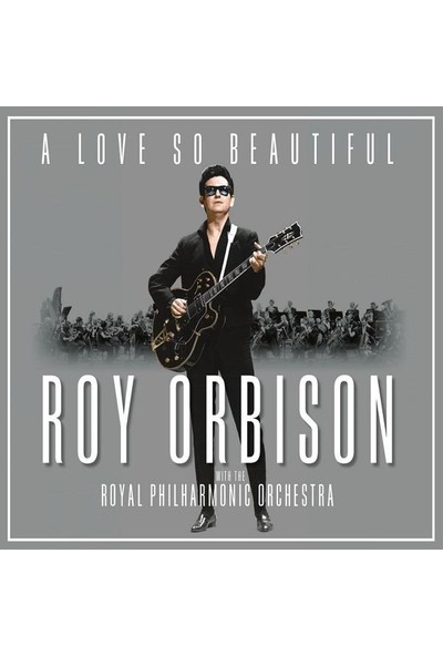 Roy Orbison - A Love So Beautiful: Roy Orbison With The Royal Philharmonic Orchestra (Double LP) PLAK