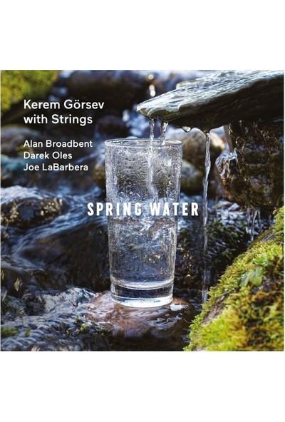 Kerem Görsev - Spring Water PLAK