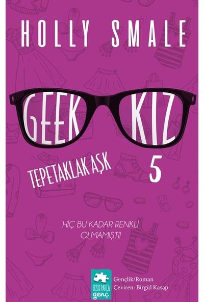 Geek Kız 5 Tepetaklak Aşk