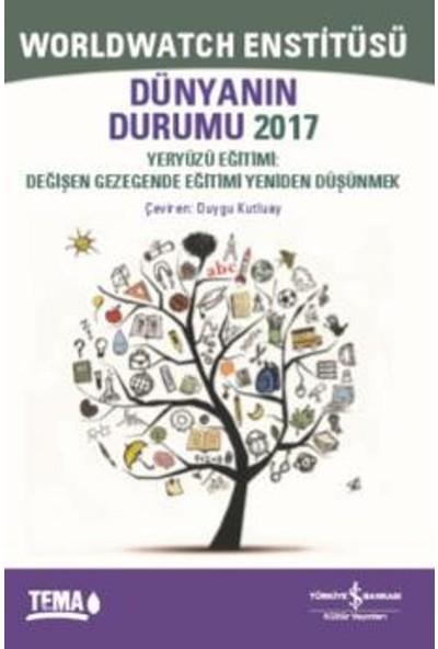 Dünyanın Durumu 2017 Yeryüzü Eğitimi: Değişen Gezegende Eğitimi Yeniden Düşünmek
