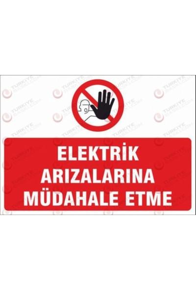 Elektrik Arızalarına Müdahale Etme - İş Güvenliği Levhası - 50x70 cm - Pvc