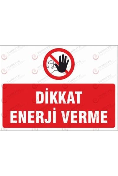 Dikkat Enerji Verme - İş Güvenliği Levhası - 15x21 cm - Dekota