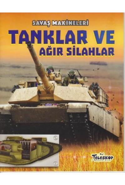 Savaş Makineleri: Tanklar Ve Ağır Silahlar