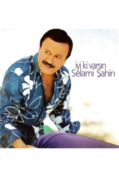 Selami Şahin - İyiki Varsın CD