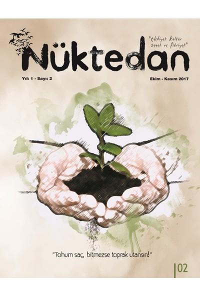 """Nüktedan Dergisi Sayı: 2 Ekimkasım 2017"""" Tohum Saç, Bitmezse Toprak Utansın!"""""""