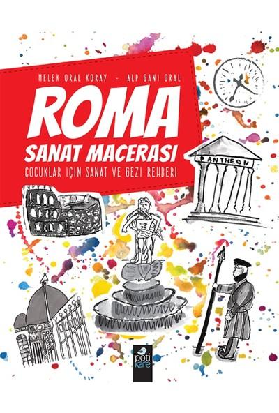 Roma Sanat Macerası:Çocuklar İçin Sanat Ve Gezi Rehberi