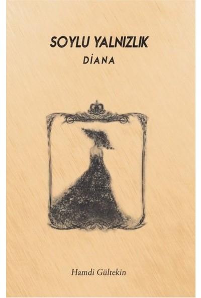 Soylu Yalnızlık: Diana