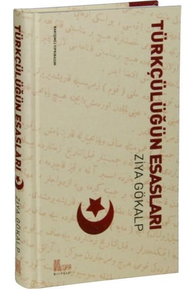 Türkçülüğün Esasları (Bakışımlı Tıpkı Basım)