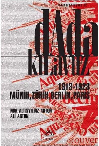 Dada Kılavuz 1913-1923 Münih, Zürih, Berlin, Paris