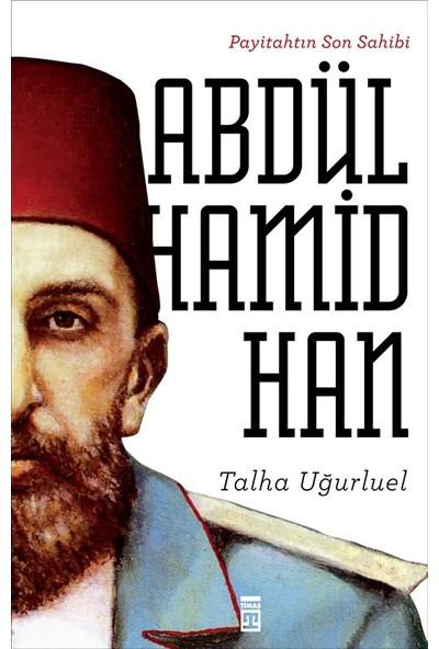 Payitahtın Son Sahibi II.Abdülhamid Han - Talha Uğurluel