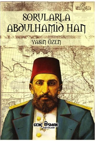 Sorularla Abdülhamid Han - Yasin Özen