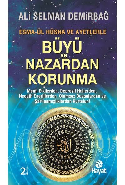 Büyü Ve Nazardan Korunma - Ali Selman Demirbağ