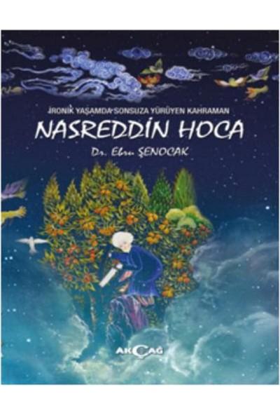 İronik Yaşamda Sonsuza Yürüyen Kahraman: Nasreddin Hoca - Ebru Şenocak